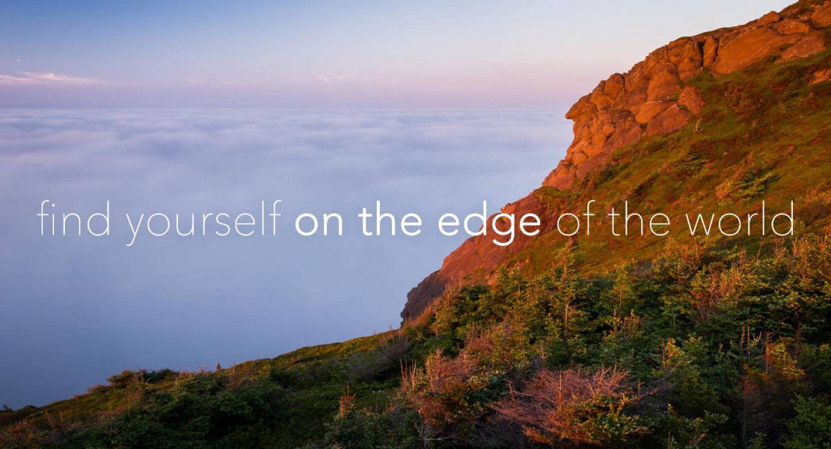 find yourself on the edge of the world